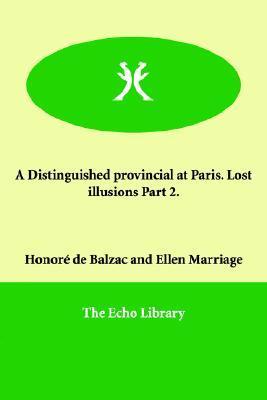 A Distinguished Provincial at Paris. Lost Illusions Part 2.