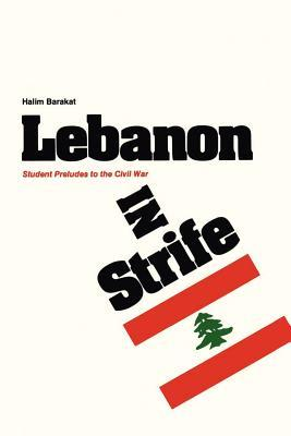 Lebanon in Strife: Student Preludes to the Civil War