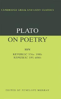 On Poetry: Ion/Republic 376e-398b9; 595-608b10