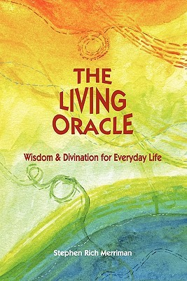 The Living Oracle: Wisdom & Divination for Everyday Life
