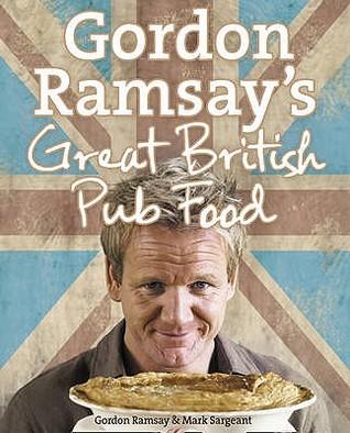 Gordon Ramsay's Great British Pub Food by Gordon Ramsay