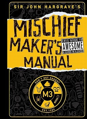 Sir john hargrave's mischief maker's manual by john hargrave.