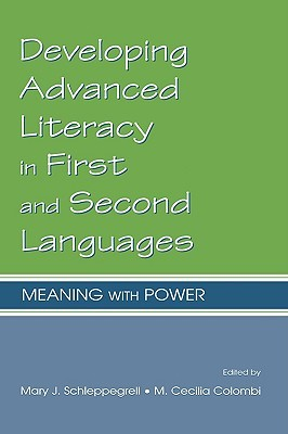 Developing Advanced Literacy in First and Second Languages: Meaning with Power