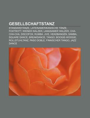 Gesellschaftstanz: Standardtanze, Lateinamerikanische Tanze, Foxtrott, Wiener Walzer, Langsamer Walzer, Cha-Cha-Cha, Discofox, Rumba, Jive