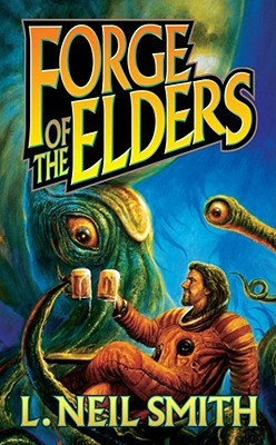 Forge of the Elders by L. Neil Smith