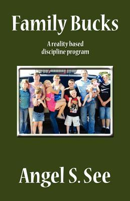 Family Bucks: A Reality Based Discipline Program