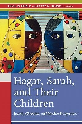 Hagar, Sarah & Their Children: Jewish, Christian & Muslim Perspectives