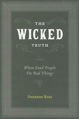 the-wicked-truth-when-good-people-do-bad-things