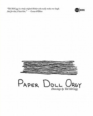 Paper Doll Orgy by Ted McCagg