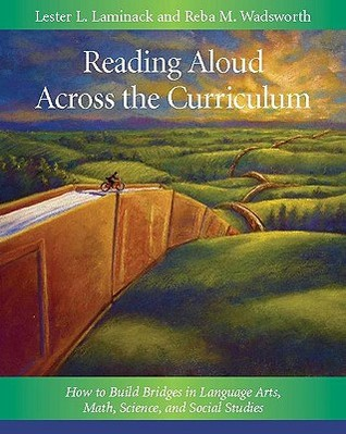 Reading Aloud Across the Curriculum: How to Build Bridges in Language Arts, Math, Science, and Social Studies