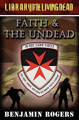 Faith And The Undead by Benjamin Rogers