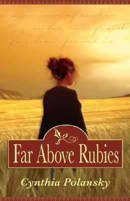Far Above Rubies by Cynthia Polansky