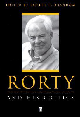 Rorty and His Critics by Robert B. Brandom