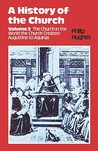 History of the Church: Volume 2: The Church In The World The Church Created: Augustine To Aquinas