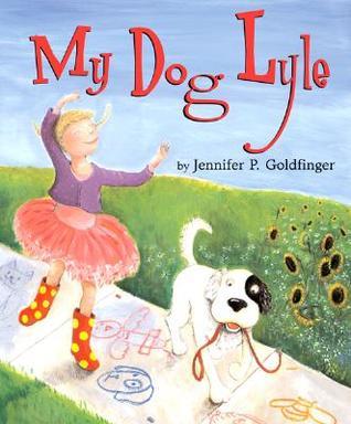 My Dog Lyle by Jennifer P. Goldfinger