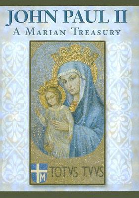 John Paul II: A Marian Treasury