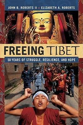 Freeing Tibet by John B. Roberts II