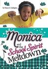 Monica and the School Spirit Meltdown (Monica Murray)