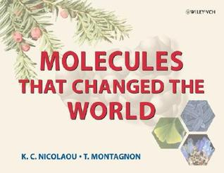 Molecules That Changed the World: A Brief History of the Art and Science of Synthesis and Its Impact on Society