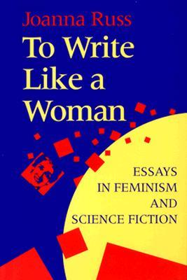 to write like a w essays in feminism and science fiction by  91040