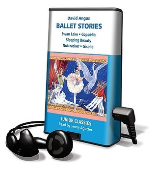 Ballet Stories: Swan Lake, Coppelia, Sleeping Beauty, Nutcracker, Giselle