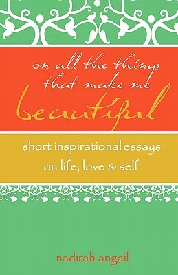 On All The Things That Make Me Beautiful Short Inspirational Essays
