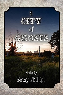 A City of Ghosts: Stories