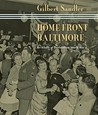 Home Front Baltimore: An Album of Stories from World War II