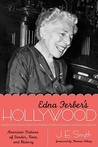 Edna Ferber's Hollywood: American Fictions of Gender, Race, and History