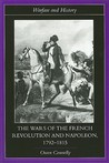The Wars of the French Revolution and Napoleon by Owen Connelly