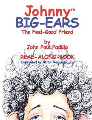 Johnny Big-Ears, the Feel-Good Friend