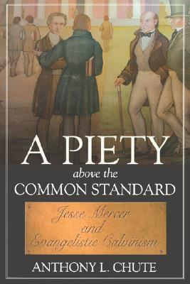 A Piety Above the Common Standard