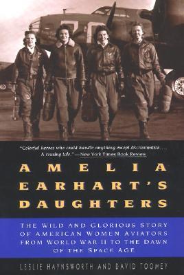 Amelia Earhart's Daughters by Leslie Haynsworth
