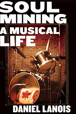 Soul Mining by Daniel Lanois