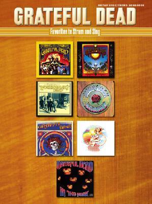 Grateful Dead -- Favorites to Strum and Sing: Lyric/Chord Songbook