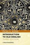 Introduction to Old English by Peter S. Baker