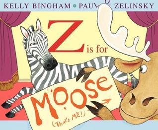 Z Is for Moose by Kelly Bingham