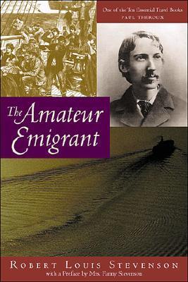 The Amateur Emigrant by Robert Louis Stevenson