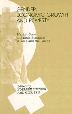 Gender, Economic Growth and Poverty: Market Growth and State Planning in Asia and the Pacific