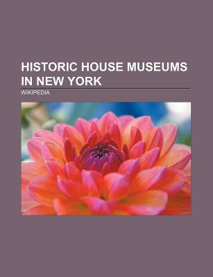 Historic House Museums in New York: Olana State Historic Site, Le Roy House and Union Free School, Darwin D. Martin House, Kykuit