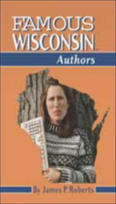 Famous Wisconsin Authors (Famous Wisconsin)