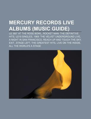 Mercury Records Live Albums (Music Guide): U2 360 at the Rose Bowl, Rocket Man: The Definitive Hits, U218 Singles