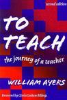 To Teach: The Journey of a Teacher