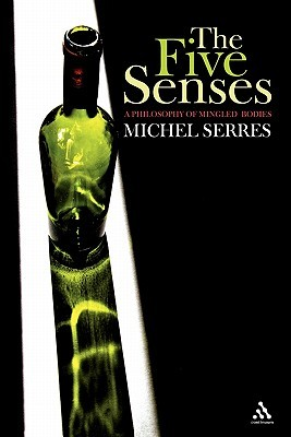 The Five Senses: A Philosophy of Mingled Bodies
