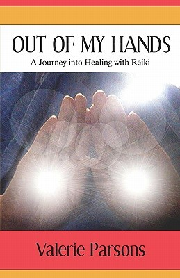 Out of My Hands: A Journey Into Healing with Reiki