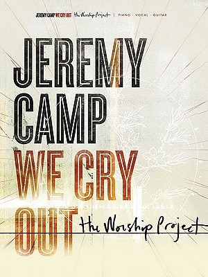 Jeremy Camp: We Cry Out: The Worship Project