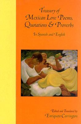 Treasury of Mexican Love Poems, Quotations & Proverbs: In Spanish and English
