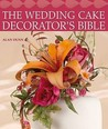 The Wedding Cake Decorator's Bible: A Resource Of Mix And Match Designs And Embellishments