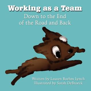 Working as a Team: Down to the End of the Road and Back
