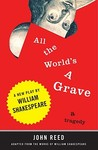 All the World's a Grave: A New Play by William Shakespeare